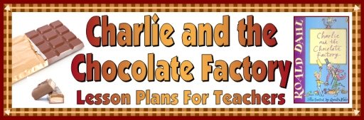 Charlie and the Chocolate Factory Lesson Plans for Teachers Roald Dahl