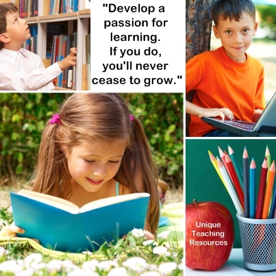 Develop a passion for learning. If you do, you'll never cease to grow.