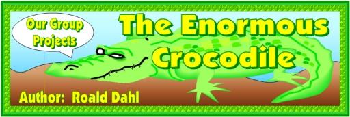The Enormous Crocodile Free Bulletin Board Display Banner