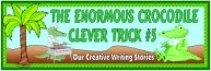 Enormous Crocodile Clever Trick Creative Writing Project