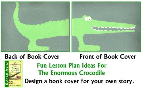 Enormous Crocodile Fun Art Project for Roald Dahl Lesson Plans Create a Book Cover