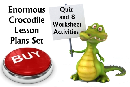 Enormous Crocodile Quiz, Worksheets, Puzzles, and Lesson Plans