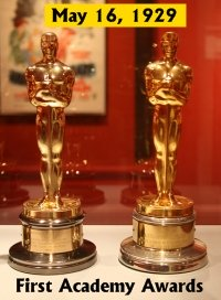 First Academy Awards May 16, 1929