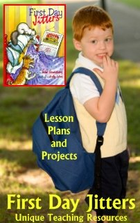 First Day Jitters Jullie Danneberg Lesson Plans and Projects for Students