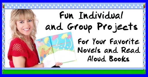 Fun Group Projects and Lesson Plans For Read Aloud Books and Novels