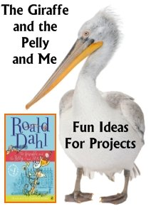 Giraffe and the Pelly and Me Fun Ideas and Activities for Student Projects