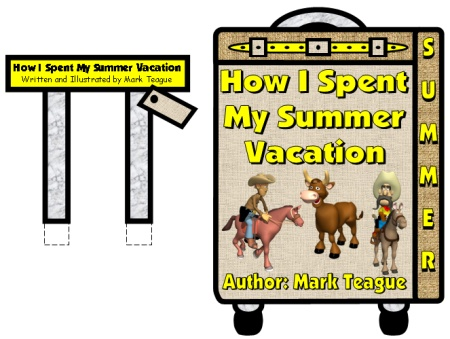 How I Spent My Summer Vacation Mark Teague Bulletin Board Display Examples