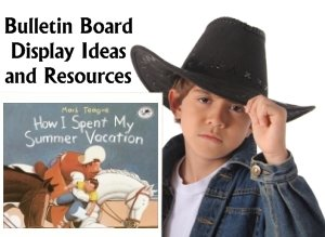 How I Spent My Summer Vacation Mark Teague Bulletin Board Displays and Ideas