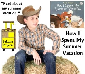 How I Spent My Summer Vacation Mark Teague Fun Lesson Plans and Ideas for Projects