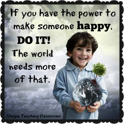 Quote About Kindness - If you have the power to make someone happy, DO IT.