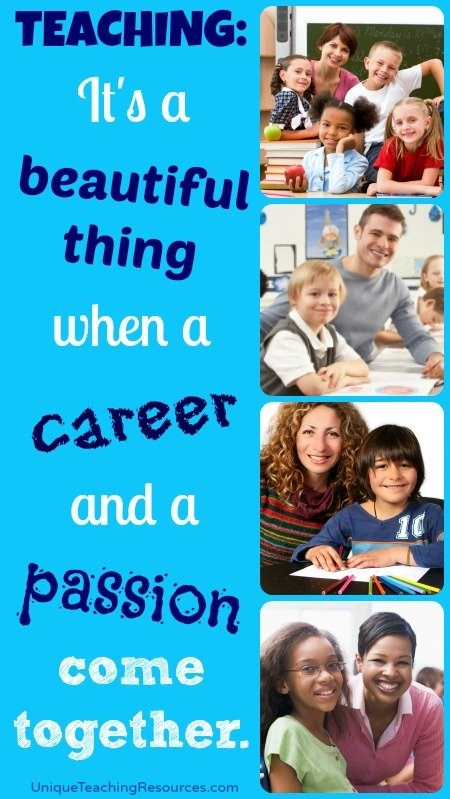Teaching:  It's a beautiful thing when a career and a passion come together.