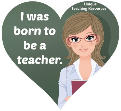 I was born to be a teacher.