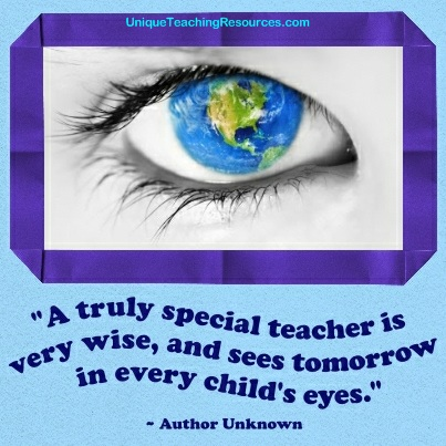 A truly special teacher is very wise, and sees tomorrow in every child's eyes.