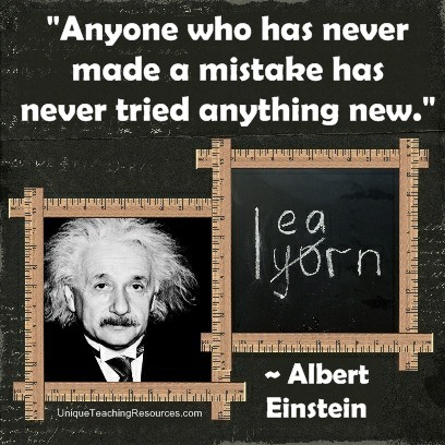 Albert Einstein Quotes About Learning - Anyone who has never made a mistake has never tried anything new.