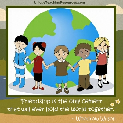 Quotes About Friends - Friendship is the only cement that will ever hold the world together. Woodrow Wilson