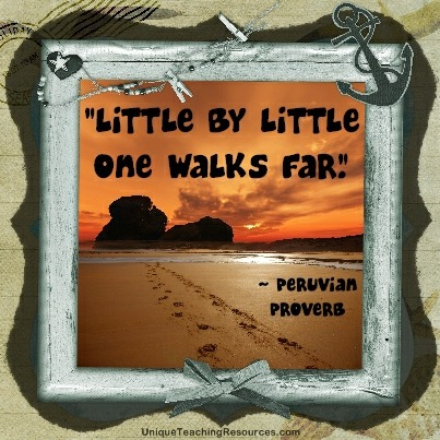 Quotes About Learning - Little by little one walks far. Peruvian Proverb