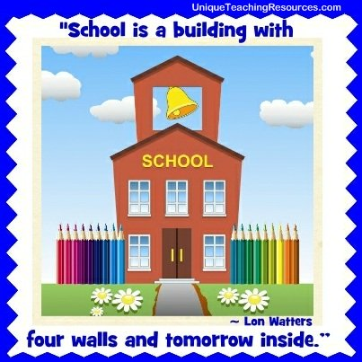 School is a building with four walls and tomorrow inside. Lon Watters