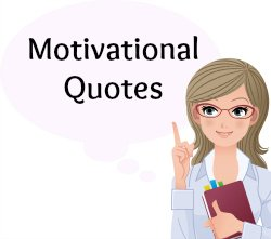 On this page, you will find more than 100 Famous Motivational Quotes.