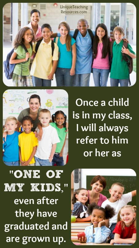 My students are always one of my kids.  Quotes about school teachers.