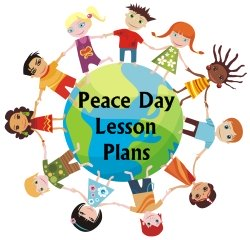 Peace Day Lesson Plans, Activities, and Ideas for Teachers and Students