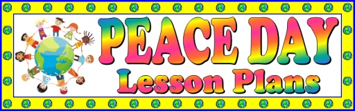 Peace Day Lesson Plans and Activities for Teachers September 21