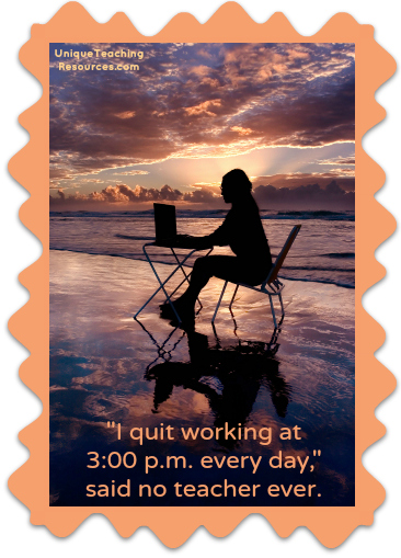 I quit working at 3:00 p.m. every day, said no teacher ever.