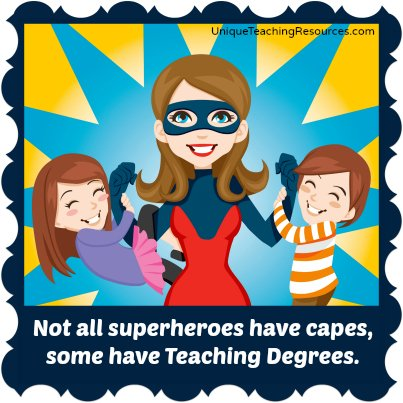 Teacher Appreciation Quotes - Teachers Are Superheroes
