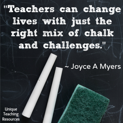 Teachers can change lives with just the right mix of chalk and challenges.