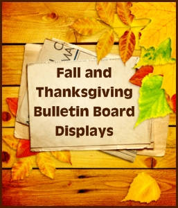Fall and Thanksgiving Bulletin Board Displays For Elementary School Classrooms