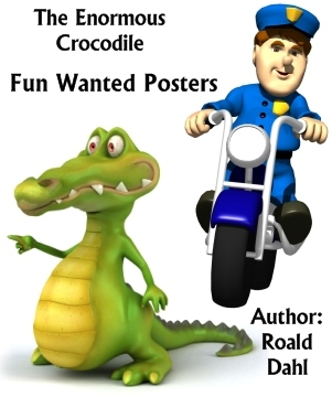 The Enormous Crocodile Fun Wanted Book Report Posters and Projects