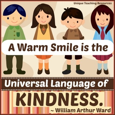 Quote - A warm smile is the universal language of kindness.