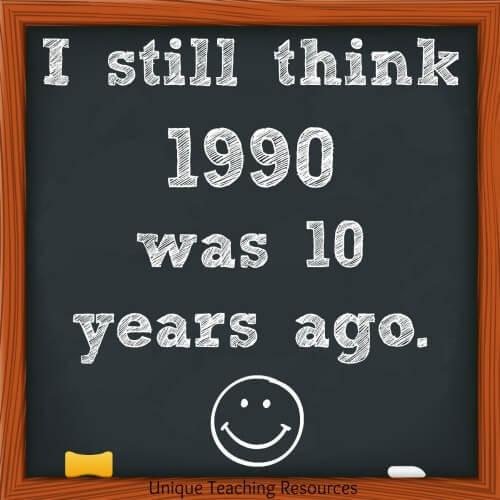I still think that 1990 was 10 years ago.