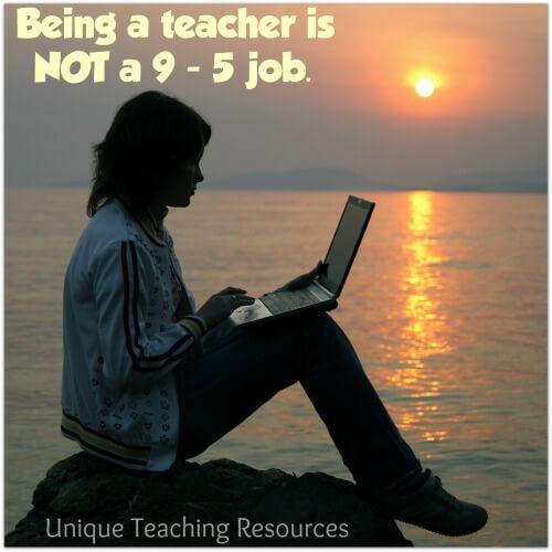 Tired Teacher - Being a teacher is not a 9 - 5 job.