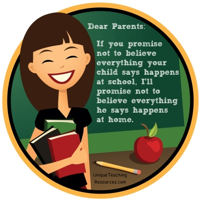 Dear Parents: If you promise not to believe everything your child says happens at school
