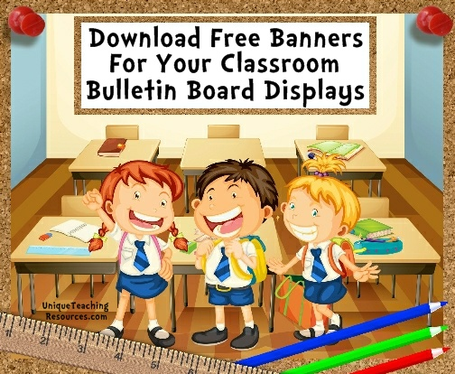 Download free classroom bulletin board display banners on Unique Teaching Resources