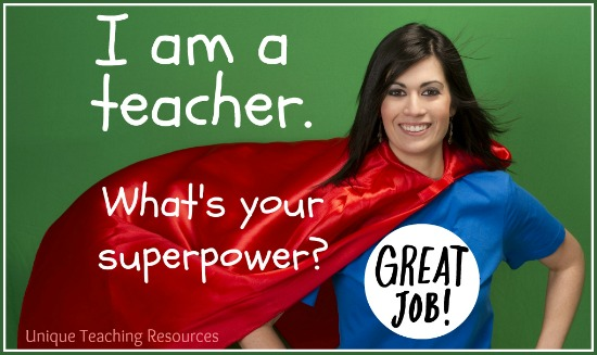 I am a teacher.  What's Your Superpower?  Teacher Cape