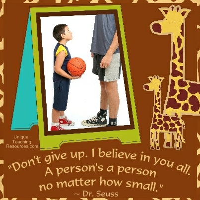 Dr Seuss Quotes - Don't give up. I believe in you all. A person's a person no matter how small.