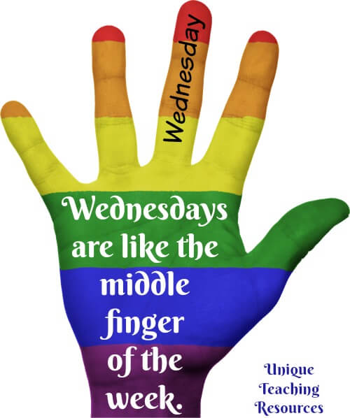 Funny Quote:  Wednesdays are like the middle finger of the week.