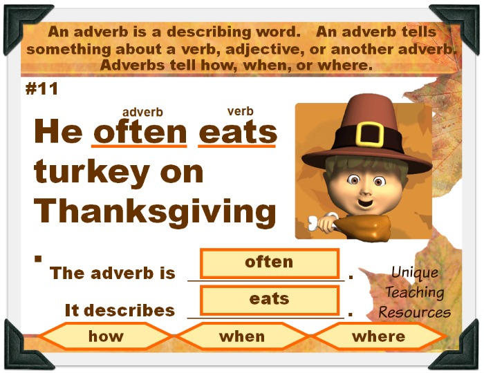 Students find the adverb and the word that it describes in this fun set of Thanksgiving adverbs lesson plans.