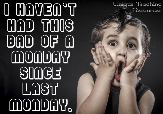 Quote: I haven't had this bad of a Monday since last Monday.