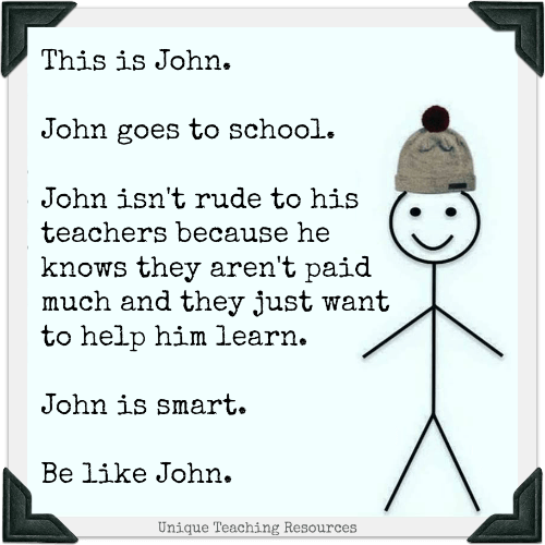 Be like John.  Funny teacher meme.