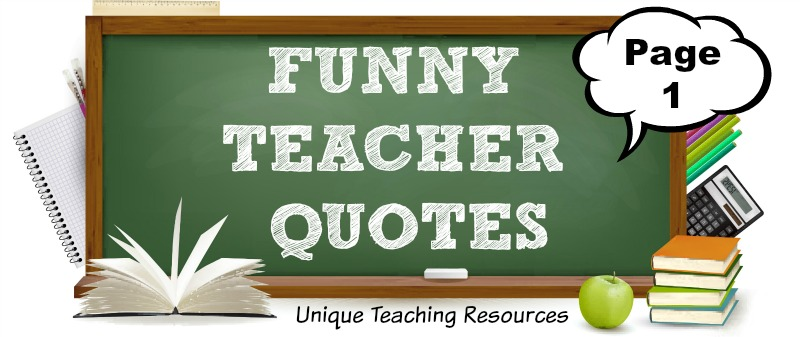 100+ funny teacher quotes to use for classrooms, social media, and newsletters.