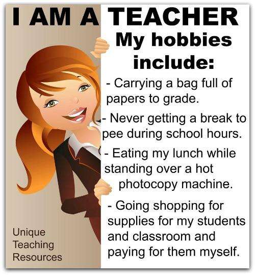 I am a Teacher.  Teacher Hobbies