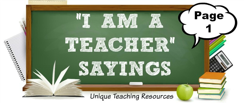 I am a Teacher:  Funny Sayings, Quotes, and Graphics