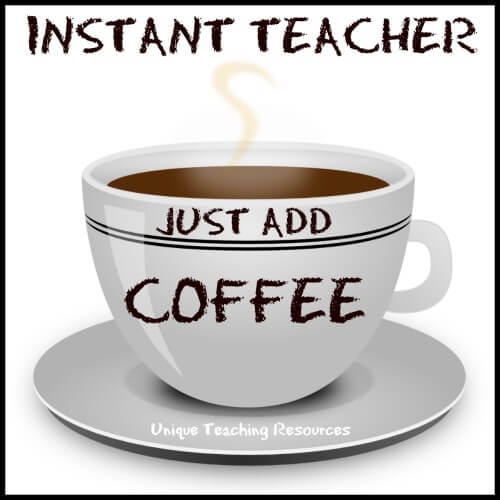 Instant teacher.  Just add coffee.