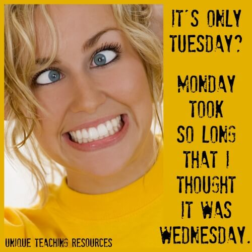 Funny Quote:  It's only Tuesday?  Monday took so long that I thought it was Wednesday.