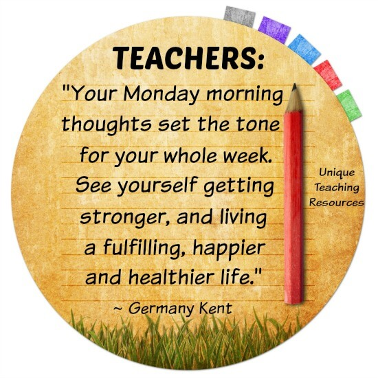 Monday morning positive thoughts quote for school teachers.