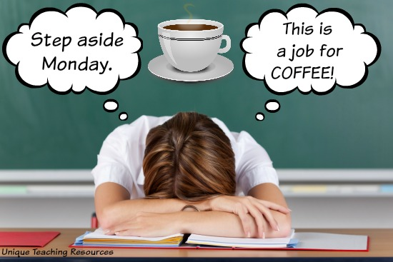 Quote:  Step aside Monday.  This is a job for coffee!