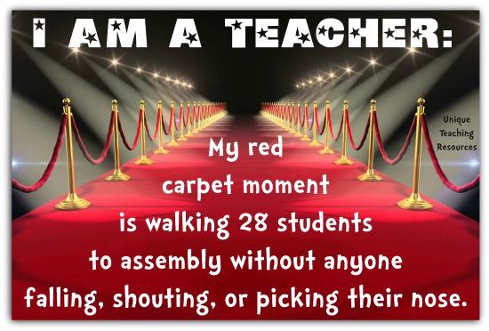 Red carpet moment for teacher.  Funny teacher saying.
