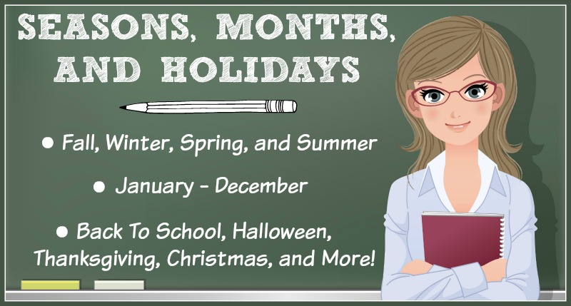 Teaching resources for all the seasons, months, and holidays.